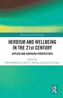 Heroism and Wellbeing in the 21st Century - Olivia Efthimiou