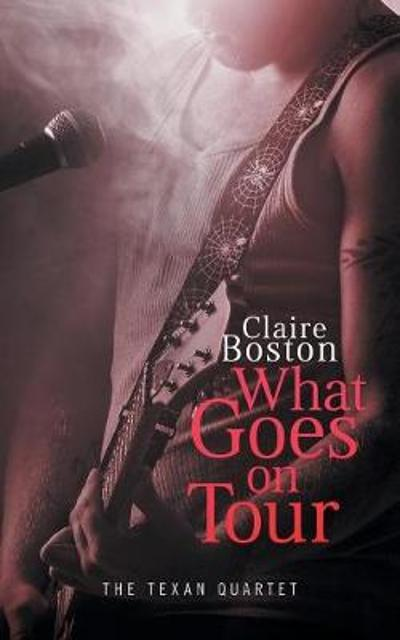 What Goes on Tour - Claire Boston