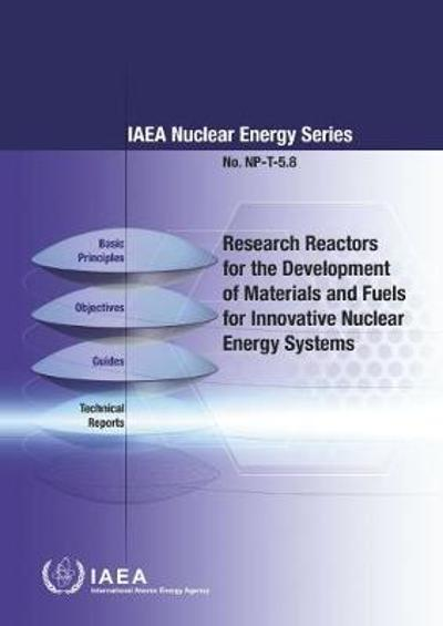 Research Reactors for Development of Materials and Fuels for Innovative Nuclear Energy Systems - IAEA
