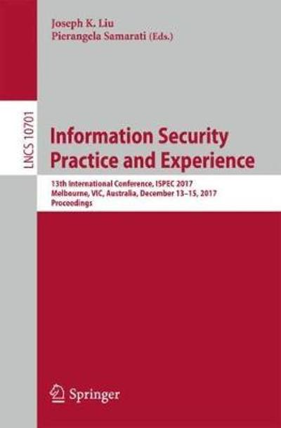 Information Security Practice and Experience - Joseph K. Liu