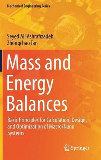 Mass and Energy Balances - Seyed Ali Ashrafizadeh
