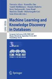 Machine Learning and Knowledge Discovery in Databases - Yasemin Altun Kamalika Das Taneli Mielikainen Donato Malerba Jerzy Stefanowski Jesse Read Marinka Zitnik Michelangelo Ceci Saso Dzeroski