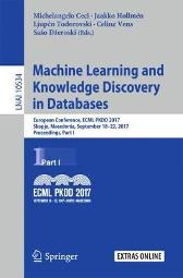 Machine Learning and Knowledge Discovery in Databases - Michelangelo Ceci Jaakko Hollmen Ljupco Todorovski Celine Vens Saso Dzeroski
