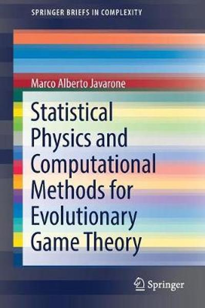 Statistical Physics and Computational Methods for Evolutionary Game Theory - Marco Alberto Javarone