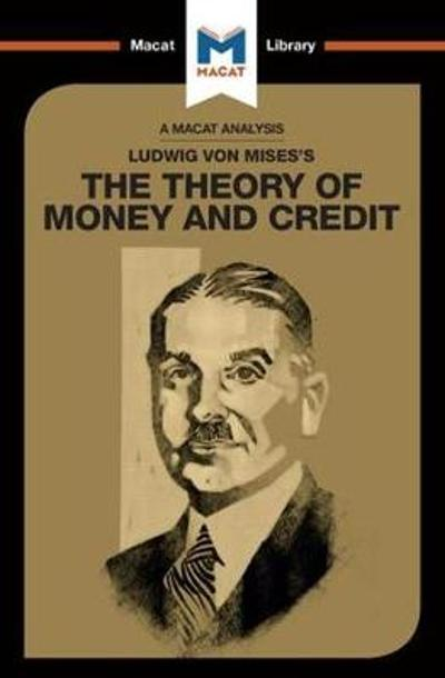 Ludwig von Mises's The Theory of Money and Credit - Padraig Belton