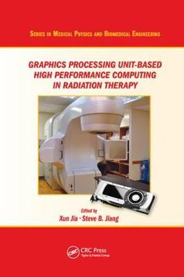 Graphics Processing Unit-Based High Performance Computing in Radiation Therapy - Xun Jia