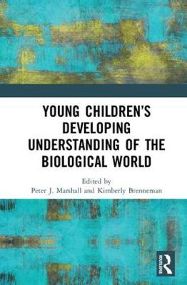 Young Children's Developing Understanding of the Biological World - Peter J. Marshall