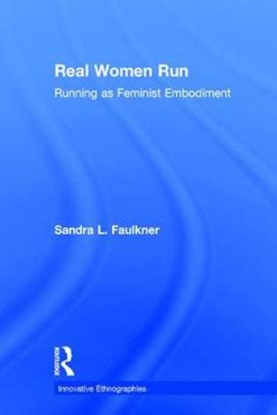 Real Women Run - Sandra L. Faulkner