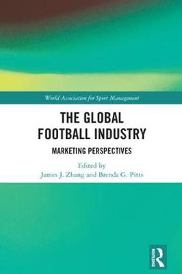 The Global Football Industry - James J. Zhang