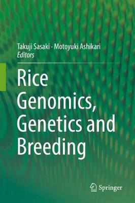 Rice Genomics, Genetics and Breeding - Takuji Sasaki