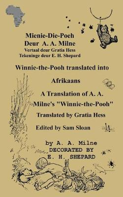 "Mienie-Die-Poeh Winnie-The-Pooh Translated Into Afrikaans a Translation by Gratia Hess of A. A. Milne's ""Winnie-The-Pooh"" - A A Milne"
