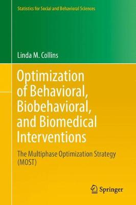 Optimization of Behavioral, Biobehavioral, and Biomedical Interventions - Linda M. Collins