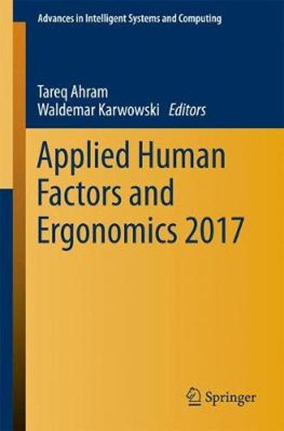Applied Human Factors and Ergonomics 2017 - Tareq Ahram