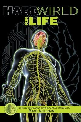 Hardwired for Life - Brad Kullman