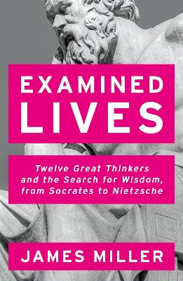 Examined Lives - Prof. James Miller