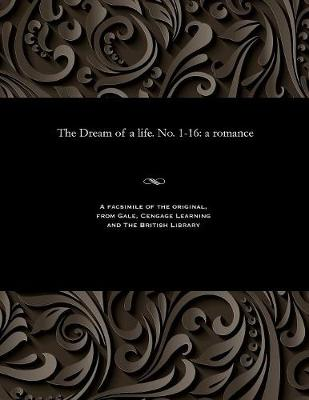 The Dream of a Life. No. 1-16 - Various