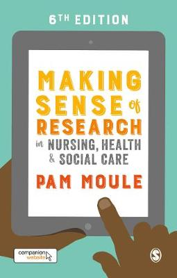 Making Sense of Research in Nursing, Health and Social Care - Pam Moule