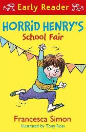 Horrid Henry Early Reader: Horrid Henry's School Fair - Francesca Simon  Tony Ross
