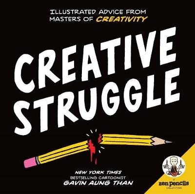 Zen Pencils--Creative Struggle - Gavin Aung Than