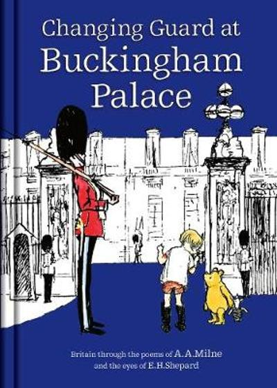 Winnie-the-Pooh: Changing Guard at Buckingham Palace - A. A. Milne