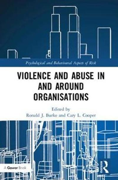 Violence and Abuse In and Around Organisations - Ronald J. Burke