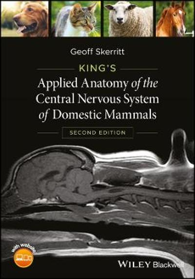 King's Applied Anatomy of the Central Nervous System of Domestic Mammals - Geoff Skerritt