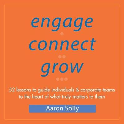Engage Connect Grow - Aaron Solly