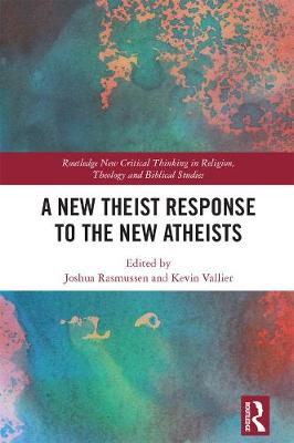 A New Theist Response to the New Atheists - Kevin Vallier