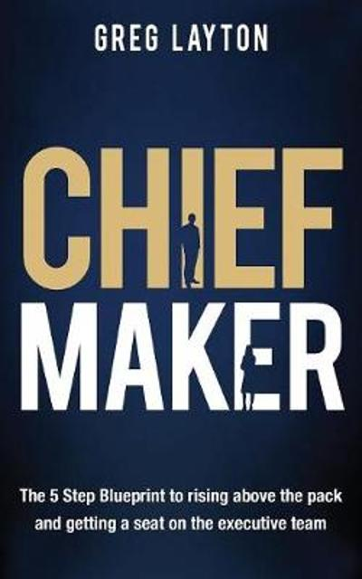 Chief Maker - Greg Layton