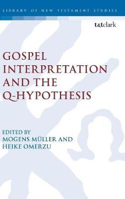 Gospel Interpretation and the Q-Hypothesis - Mogens Muller