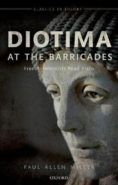 Diotima at the Barricades - Paul Allen Miller