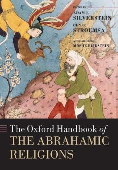 The Oxford Handbook of the Abrahamic Religions - Adam J. Silverstein