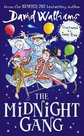 The midnight gang - David Walliams Tony Ross