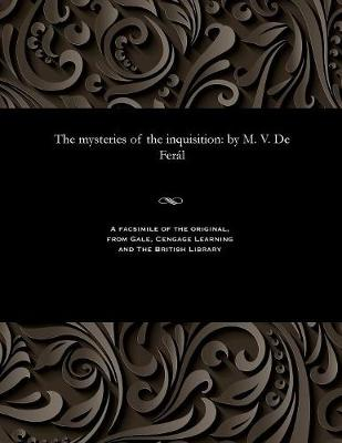 The Mysteries of the Inquisition - V de Feral