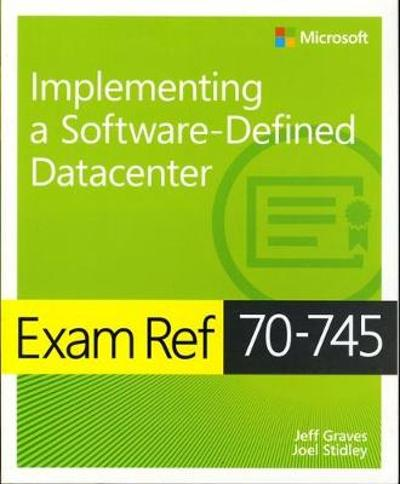 Exam Ref 70-745 Implementing a Software-Defined DataCenter - Jeff Graves