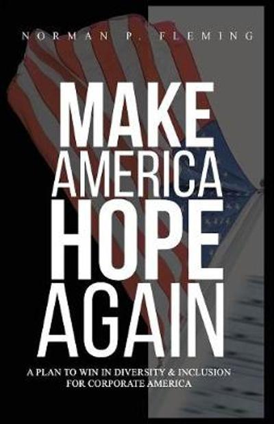 Make America Hope Again - Norman P Fleming