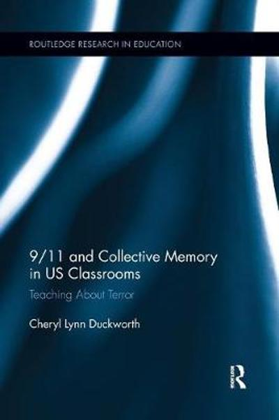 9/11 and Collective Memory in US Classrooms - Cheryl Lynn Duckworth
