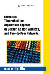 Handbook on Theoretical and Algorithmic Aspects of Sensor, Ad Hoc Wireless, and Peer-to-Peer Networks - Jie Wu