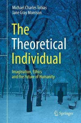 The Theoretical Individual - Michael Charles Tobias