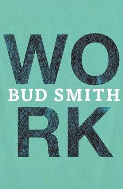 Work - Bud Smith