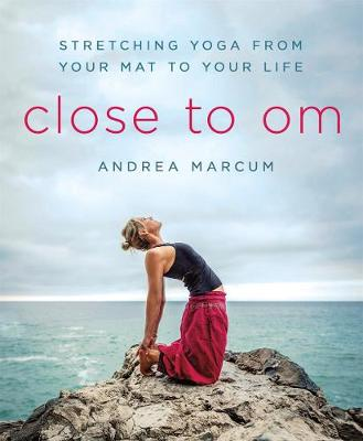Close to Om - Andrea Marcum