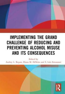 Implementing the Grand Challenge of Reducing and Preventing Alcohol Misuse and its Consequences - Audrey Begun