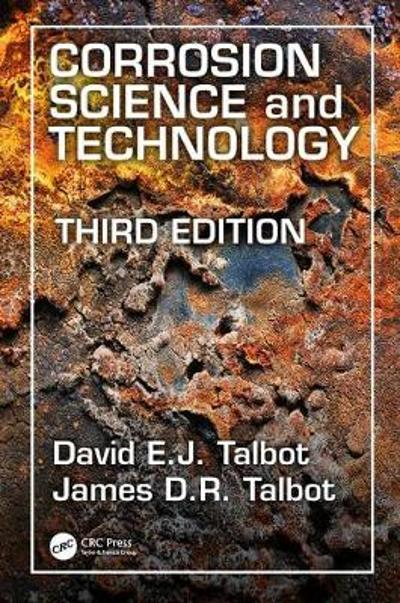 Corrosion Science and Technology - David E.J. Talbot