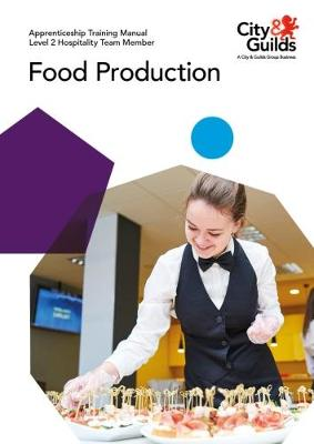 Level 2 Hospitality Team Member - Food Production: Apprenticeship Training Manual - Miriam Garstang