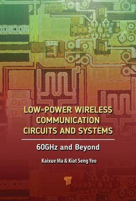 Low-Power Wireless Communication Circuits and Systems - Kiat Seng Yeo
