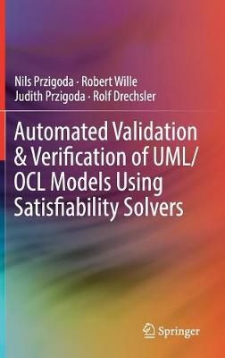 Automated Validation & Verification of UML/OCL Models Using Satisfiability Solvers - Nils Przigoda