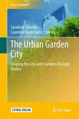 The Urban Garden City - Sandrine Glatron