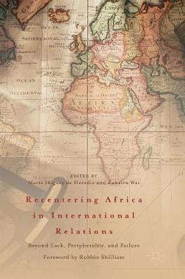 Recentering Africa in International Relations - Marta Iniguez de Heredia