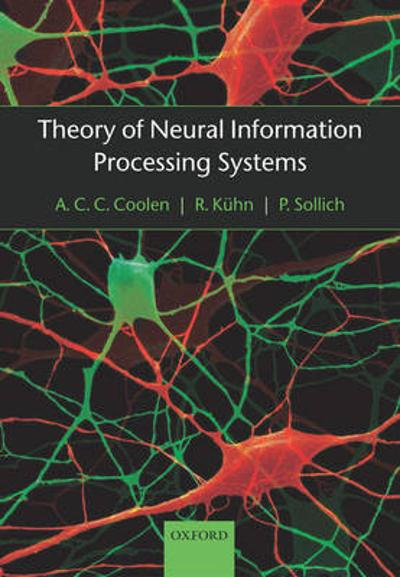 Theory of Neural Information Processing Systems - A. C. C. Coolen