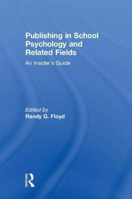 Publishing in School Psychology and Related Fields - Randy Floyd